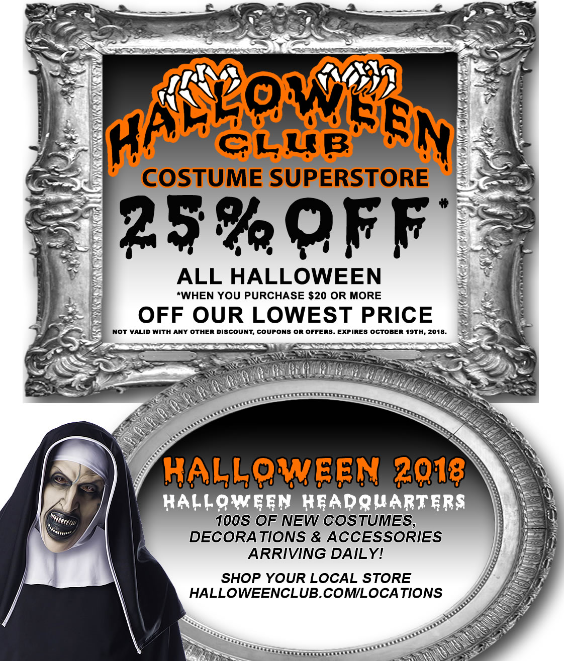 25 off everything with a total purchase of 2000 pre tax at halloween clubs la mirada and montebello costume superstore locations